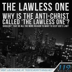 "The lawless one. Why is the antichrist called ""The Lawless One?"" Shouldn't that be all the more reason to want to keep God's law?"