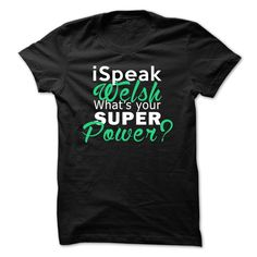 I speak Welsh whats your SUPER Power