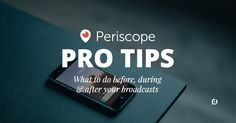 Periscope Pro Tips: What to Do Before, During and After the Broadcast - http://dustn.tv/?p=9720 by @dustinwstout