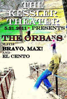 The Orbans, Bravo, Max! and El Cento at The Kessler