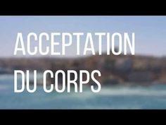 Méditation guidée en français - accepter son corps - YouTube