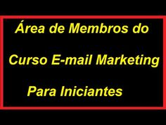Área de Membros do Curso Email Marketing Para Iniciantes | E-mail Marketing para Iniciantes - YouTube