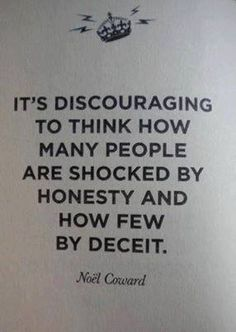 Noel Coward quote on discouraging, shocked people, honesty, deceit.