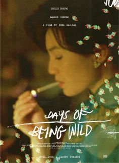 Days of Being Wild (A Fei jingjyuhn) is a 1990 Hong Kong film directed by Wong Kar-wai. Poster S, Poster Prints, Spoke Art, Hongkong, Movies And Series, Typography, Lettering, Typographic Poster, Alternative Movie Posters
