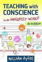 Teaching with conscience in an imperfect world : an invitation