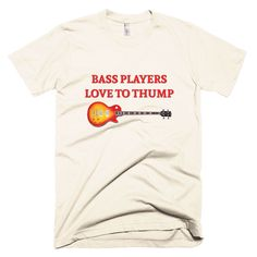 Bass Players Love This Tee