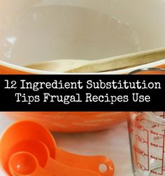12 Ingredient Substitution Tips Frugal Recipes Use #frugal