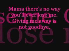 Mama's Song- Carrie Underwood. I'm gonna sing this to my momma at my wedding :)