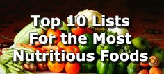 Top 10 Lists for the most nutritious foods : HealthAliciousNess.com presents health information in a simple format. HealthAliciousNess is dedicated to empowering individuals to take control of their health via diet and lifestyle choices.