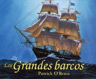 """Los grandes barcos  Patrick O'Brien  Omega  """"Los viejos marineros saben que en el mar cada barco tiene su propia personalidad"""""""