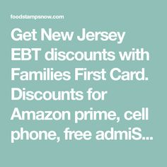 Get New Jersey EBT discounts with Families First Card. Discounts for Amazon prime, cell phone, free admiSsions to zoos and more. Amazon Prime Day Deals, Amazon Prime Membership, App Login, Cell Phone Service, Home Internet, Amazon Fire Tv, Free Admission, Home Phone, Food Stamps