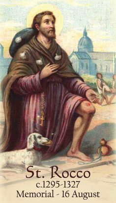 August 16th: Feast of St. Rocco...Patron Saint of Dogs