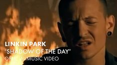 Linkin Park - Shadow Of The Day (Official Music Video) (+playlist)
