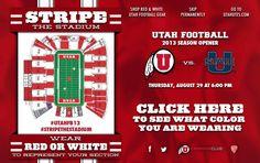 Stripe The Stadium August 29th, 2013. U of U VS Utah State