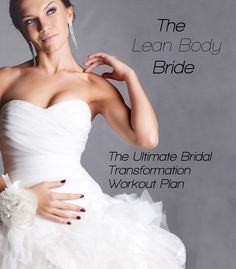 The Ultimate Bridal Transformation Workout Plan! The most effective 8-week pre-wedding workout plan ever created! Start now at http://theleanbodybride.com/program