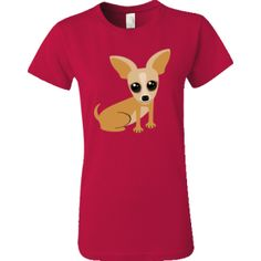 Tan Chihuahua Women's Value T-Shirt - in Red $16.99 Many other styles and sizes for baby, toddler, youth, men, womens & juniors, as well as, gift items with this design!