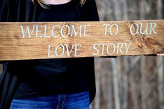Welcome To Our Love Story <3 See more here: http://countrybarnbabe.com/products/welcome-to-our-story-hand-painted-sign