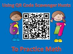 QR Code Scavenger Hunts: Using Technology to Practice Math