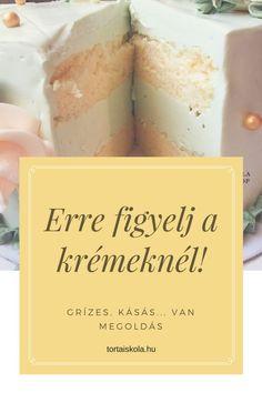 A tortakrémeknél ERRE NAGYON FIGYELJ! – Tortaiskola