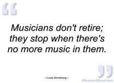 Quote from Louis Armstrong Louis Armstrong, Musician Quotes, Leadership, Motivational Quotes, Words, Musicians, Inspiration, Google Search, Biblical Inspiration