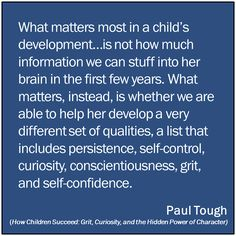 Developing habits and sets of quality that will help and encourage them to learn for the rest of their lives :)