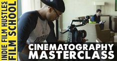 Cinematography MasterClass http://www.indiefilmhustle.com