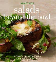 Salads: Beyond the Bowl by Mindy Fox