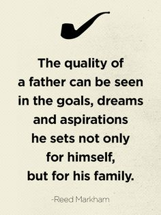 Fatherhood is a fine art. These quotes honor that.