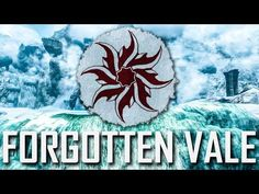 The Forgotten Vale - Skyrim - Curating Curious Curiosities - YouTube