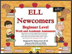 ELL Newcomers-Work and Academic Assessment