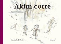 Akim court Buch von Claude K. Cgi, Claude Dubois, New Fiction Books, Good Introduction, Moritz, Simple Pictures, Lectures, School Fun, Literatura