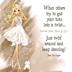💗💗💗Jane Lee Logan's Princess Sassy Pants & Co. Sassy Quotes, Cute Quotes, Pretty Quotes, Fun Sayings, Random Quotes, Awesome Quotes, Happy Thoughts, Positive Thoughts, Positive Quotes