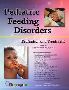 Good resource for evaluating and treating the pediatric population with feeding disorders