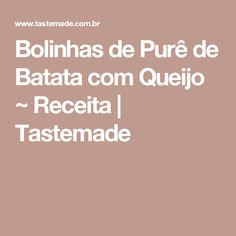 Bolinhas de Purê de Batata com Queijo ~ Receita | Tastemade