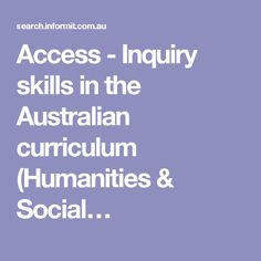 Access - Inquiry skills in the Australian curriculum (Humanities & Social…