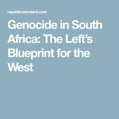 The khmer rouge are less likely to recruit him if they know he has a genocide in south africa the lefts blueprint for the west malvernweather Image collections