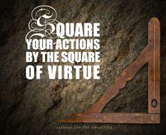 Freemasons act upon the square.