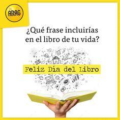 ¿Qué frase incluirías en el libro de tu vida? #FelizDíadelLibro