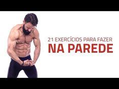 21 Exercícios Para Fazer na Parede | Sérgio Bertoluci - X21 - YouTube