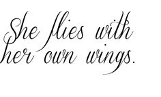 She flies with  her own wings. Tattoo