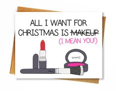 Funny Christmas Card / Holiday Card / Makeup Junkie - All I Want for Christmas is Makeup, I Mean You by HellaFresh Designs on Etsy