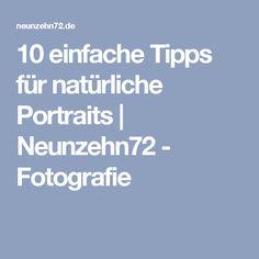 10 einfache Tipps für natürliche Portraits   Neunzehn72 - Fotografie