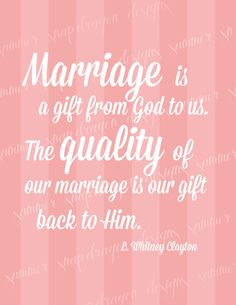Marriage is a gift from God to us. ღ