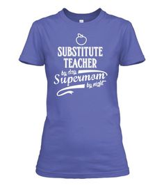 Supermom By Night - Substitute Teachers -Premium quality tees, tanks and hoodies from BadBananas. Flat rate shipping worldwide.
