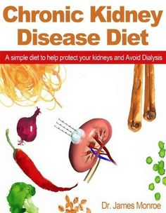 Chronic Kidney Disease Diet: A simple diet to help protect your kidneys and Avoid Dialysis by Dr James Monroe, http://www.amazon.com/dp/B008UF7PK0/ref=cm_sw_r_pi_dp_UUXqub0D9MZ77