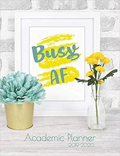 """Busy AF - Academic Planner 2019-2020: Monthly & Weekly planner (July 2019 - June 2020) for back to school students - Funny Notebook Design - 8.5"""" x 11"""" 137 pages: Ashley's Funny Academic Planner & Notebooks: 9781078381116: Amazon.com: Books Weekly Monthly Planner, Academic Planner, Notebook Design, Notebooks, Back To School, Students, June, Amazon, Business"""