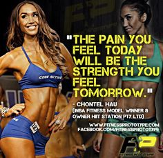 """The pain you feel today will be the strength you feel tomorrow."" - Chontel Hau (INBA fitness model winner & Owner of HIIT Station PTY LTD) @chontel_hiitstation #fitnessprototype @fitnessprototype"