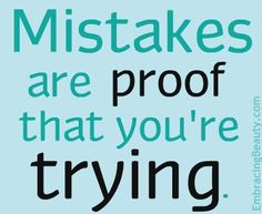 "Don't ""mis-take"" your mistakes."