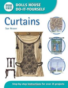 Dolls House Do-it-Yourself - Curtains: Sue Heaser: 9780715318522: Amazon.com: Books