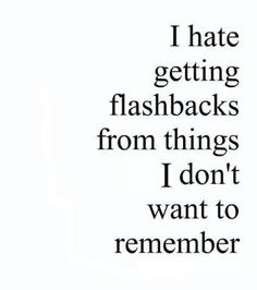 I really hate reliving those nightmares in my head because sometimes its hard 2 snap out of it.